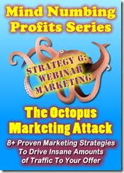 mindnumbingprofits octopus 500 Series 6 Webinars Mind Numbing Profits with Webinar Marketing